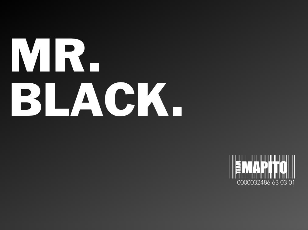 Mr. Black TEAM MAPITO